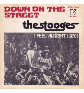 """The Stooges - Down On The Street / I Feel Alright (1970) (7"""", Single) mesvinyles.fr"""