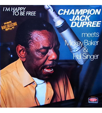Champion Jack Dupree Meets Mickey Baker & Hal Singer - I'm Happy To Be Free (LP, Album) mesvinyles.fr