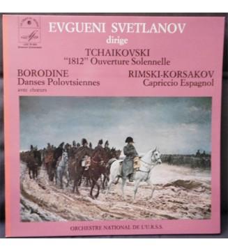 "Evgueni Svetlanov* dirige Tchaikovsky*, Borodine*, Rimsky-Korsakov* - ""1812"" Ouverture Solennelle, Danses Polovtiennes, Capricc"
