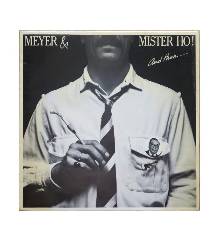 Meyer & Mister Ho - And Then... (LP, MiniAlbum) mesvinyles.fr