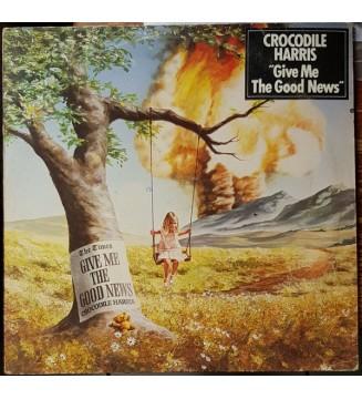 Crocodile Harris - Give Me The Good News   (LP, Album) mesvinyles.fr
