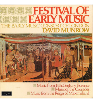 The Early Music Consort Of London, David Munrow - A Festival Of Early Music (Music From 14th. Century Florence, Music Of The Cr