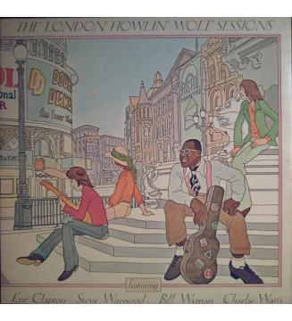 Howlin' Wolf Featuring Eric Clapton, Steve Winwood, Bill Wyman, Charlie Watts - The London Howlin' Wolf Sessions (LP, Album, Ga
