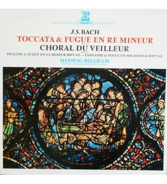 J.S. Bach* - Hedwig Bilgram - Toccata & Fugue En Ré Mineur BWV 565 / Choral Du Veilleur BWV 645 / Prélude & Fugue En La Mineur