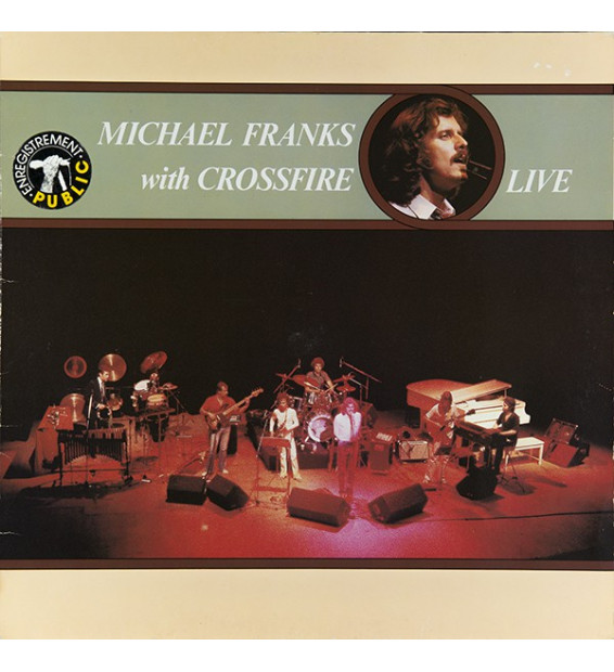 Michael Franks With Crossfire (9) - Live (LP, Album) mesvinyles.fr