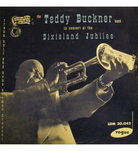 The Teddy Buckner Band* - The Teddy Buckner Band In Concert At The Dixieland Jubilee (LP)