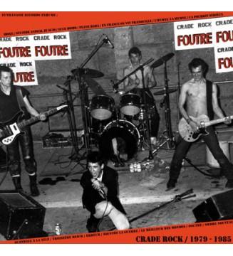 Foutre - Crade Rock / 1979 - 1985 (LP, Comp) mesvinyles.fr