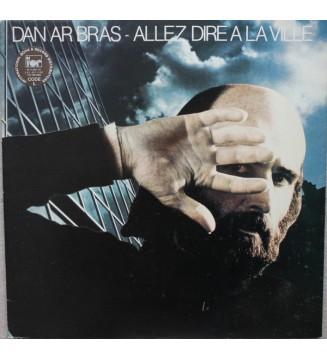 Dan Ar Bras* - Allez Dire À La Ville (LP, Album, Gat) mesvinyles.fr
