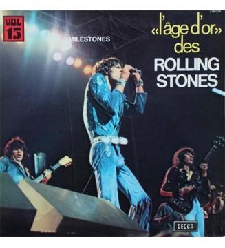 The Rolling Stones - «L'âge D'or» Des Rolling Stones - Vol 15 Milestones (LP, Comp, RE) vinyle mesvinyles.fr