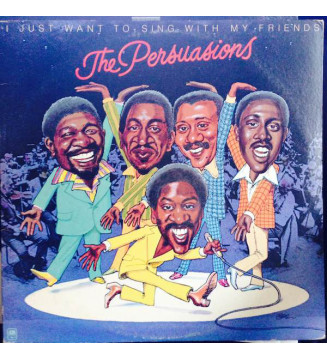 The Persuasions - I Just Want To Sing With My Friends (LP, Album, Pit) vinyle mesvinyles.fr