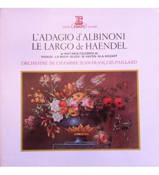 Albinoni*, Haendel*, Vivaldi*, J.S. Bach*, Gluck*, M. Haydn*, W. A. Mozart* - Orchestre De Chambre Jean-François Paillard - L'A