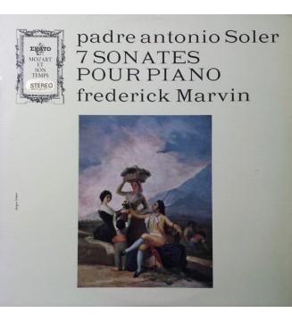 Padre Antonio Soler, Frederick Marvin - 7 Sonates Pour Piano (LP) vinyle mesvinyles.fr