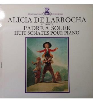 Padre Antonio Soler, Alicia De Larrocha - Huit Sonates Pour Piano (LP) vinyle mesvinyles.fr