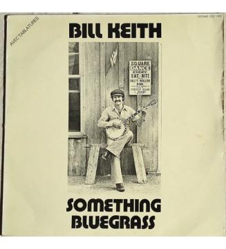 Bill Keith - Something Bluegrass (LP, Album) vinyle mesvinyles.fr