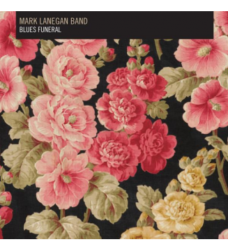 MARK LANEGAN BAND- Blues Funeral new