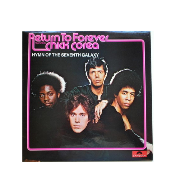 Return To Forever Featuring Chick Corea - Hymn Of The Seventh Galaxy (LP, Album)
