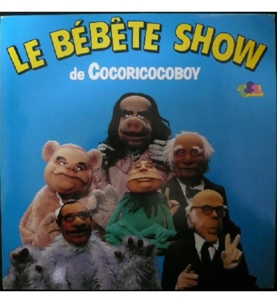 Le Bébête Show - Le Bébête Show De Cocoricocoboy (LP) mesvinyles.fr