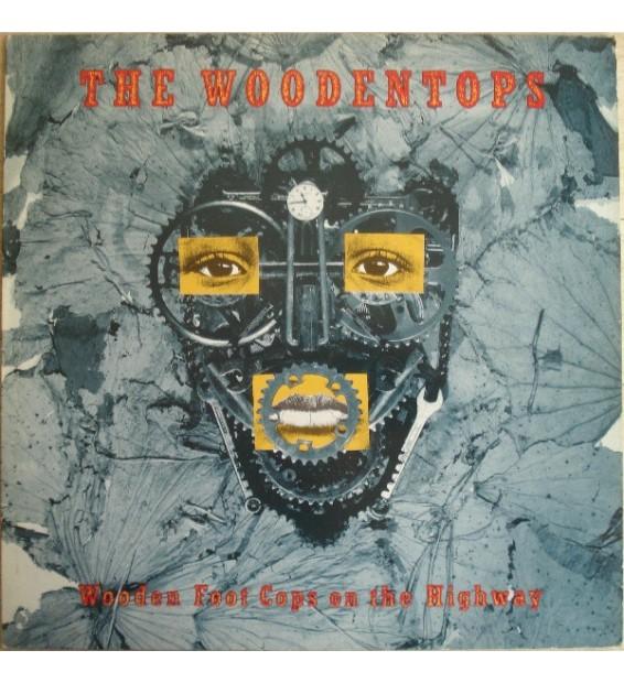 The Woodentops - Wooden Foot Cops On The Highway (LP, Album) mesvinyles.fr