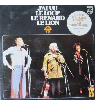 Félix Leclerc & Gilles Vigneault & Robert Charlebois - J'ai Vu Le Loup Le Renard Le Lion (2xLP, Album, Gat) mesvinyles.fr