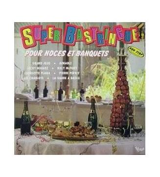 Various - Super Bastringue Pour Noces Et Banquets mesvinyles.fr