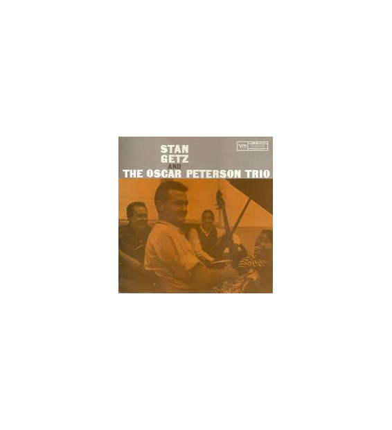Stan Getz And The Oscar Peterson Trio - Stan Getz And The Oscar Peterson Trio (LP, Album, Mono, RE)