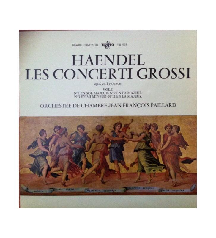 Haendel*, Orchestre De Chambre Jean-François Paillard - Les Concerti Grossi Op. 6 En 3 Volumes Vol. I - N° 1 En Sol Majeur - N°