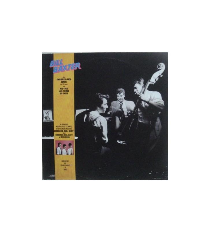 Bill Baxter - Embrasse-Moi, Idiot! (LP, Album) mesvinyles.fr