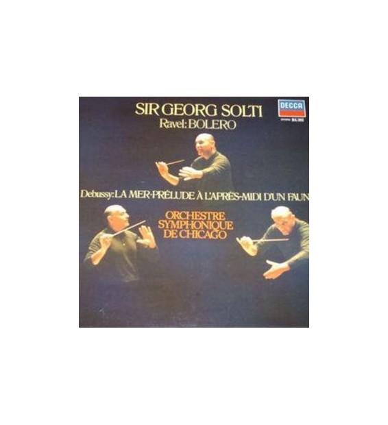 Sir Georg Solti* - Orchestre Symphonique De Chicago* - Ravel: Bolero / Debussy: La Mer - Prélude A L'Après-Midi D'Un Faune (LP,