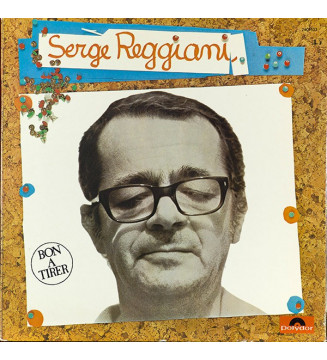 Serge Reggiani - Bon A Tirer (LP, Album, Gat)