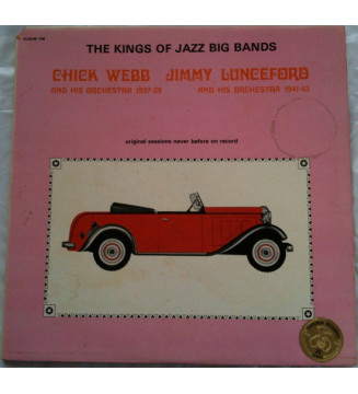 Chick Webb And His Orchestra / Jimmy Lunceford And His Orchestra* - The Kings Of Jazz Big Bands - Original Sessions Never Befor