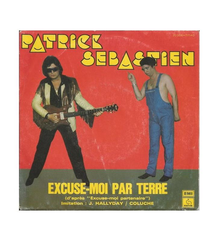 "Patrick Sébastien - Excuse-Moi Par Terre (7"", Single) mesvinyles.fr"