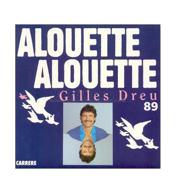 """Gilles Dreu - Alouette Alouette 89 (7"""", Single) mesvinyles.fr"""