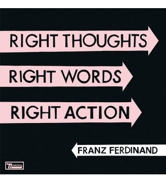 Franz Ferdinand - Right Thoughts, Right Words, Right Action (LP, Album, 180) mesvinyles.fr