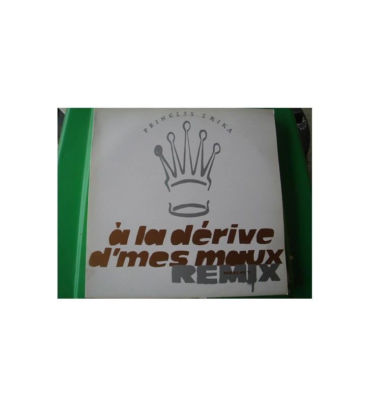 "Princess Erika - A La Dérive D'mes Maux (Remix) (12"", Maxi) mesvinyles.fr"