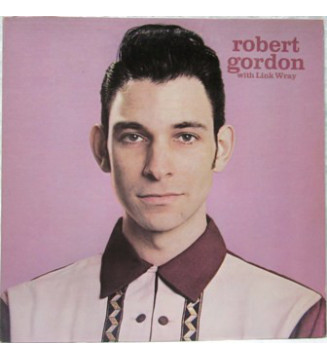 Robert Gordon (2) With Link Wray - Robert Gordon With Link Wray (LP, Album) mesvinyles.fr