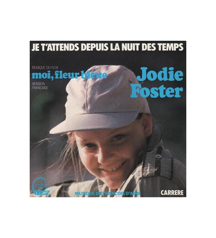 """Jodie Foster - Je T'Attends Depuis La Nuit Des Temps (7"""", Single) mesvinyles.fr"""