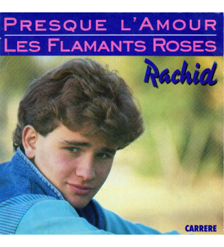 "Rachid (4) - Presque L'Amour / Les Flamants Roses (7"", Single) mesvinyles.fr"