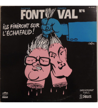 Patrick Font / Philippe Val* - N°4 / Ils Finiront Sur L'Echafaud! (2xLP, Album, Gat) mesvinyles.fr