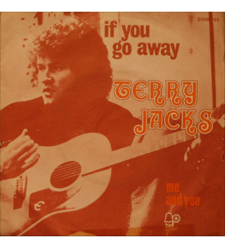 """Terry Jacks - If You Go Away / Me And You (7"""") mesvinyles.fr"""