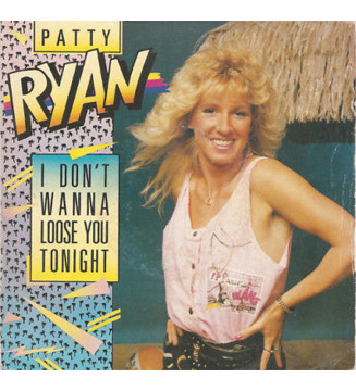 "Patty Ryan - I Don't Wanna Loose You Tonight / Love Emotion (7"", Single) mesvinyles.fr"