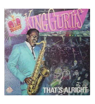 King Curtis - That's Alright (LP, Album, RE)
