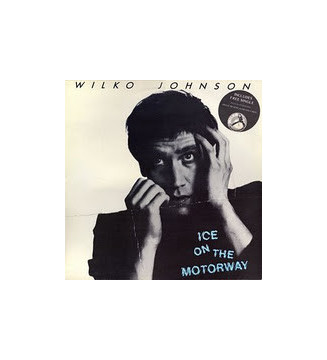 "Wilko Johnson - Ice On The Motorway (LP, Album + 7"") mesvinyles.fr"