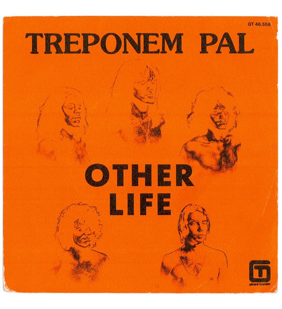 "Treponem Pal (2) - Other Life (7"")"