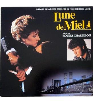 Robert Charlebois - Lune De Miel (Extraits De La Bande Originale Du Film De Patrick Jamain) (LP) mesvinyles.fr