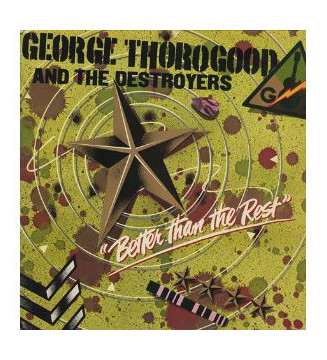 George Thorogood And The Destroyers* - Better Than The Rest (LP, Album) mesvinyles.fr