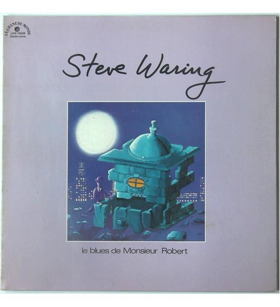 Steve Waring - Le Blues De Monsieur Robert (LP, Album) mesvinyles.fr