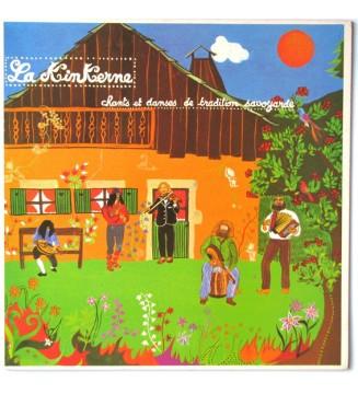 La Kinkerne - Chants Et Danses De Tradition Savoyarde - Zhe Vire Ma Vyüla Pè Gonyi Mõ Pã ... (LP, Album) mesvinyles.fr