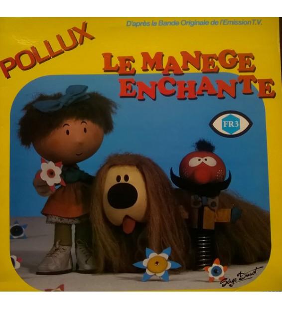 Pollux (12) - Pollux Le Manège enchanté (LP) mesvinyles.fr