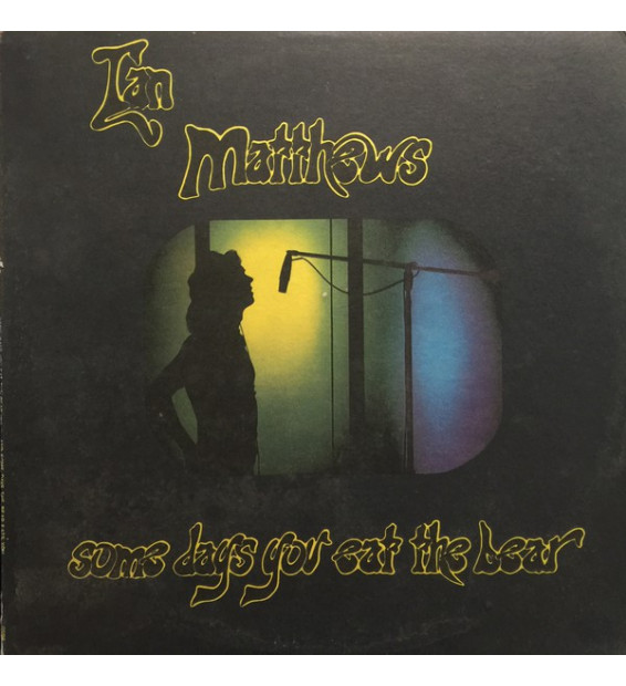 Ian Matthews* - Some Days You Eat The Bear And Some Days The Bear Eats You (LP, Album)