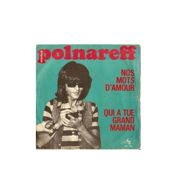 """Michel Polnareff - Nos Mots D'Amour / Qui A Tué Grand Maman (7"""", Single)"""